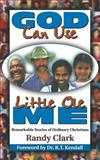 God Can Use Little Ole Me, Randy Clark, 1560436964