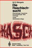 Die Haschischsucht : Pharmakologie · Geschichte Psychopathologie · Klinik · Soziologie, Stringaris, Michael G., 3540056963