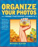 Organize Your Photos with Adobe Photoshop Elements 3, Slater, Michael, 0321246969