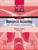 Managerial Accounting, Working Papers : Tools for Business Decision Making, Weygandt, Jerry J. and Kieso, Donald E., 0470506962