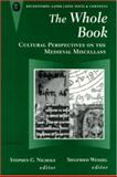 The Whole Book : Cultural Perspectives on the Medieval Miscellany, , 0472106961