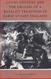 Court Culture and the Origins of a Royalist Tradition in Early Stuart England, Smuts, R. Malcolm, 0812216962