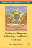Intuitions in Literature, Technology, and Politics : Parabilities, Clinton, Alan Ramón, 113700696X