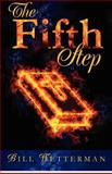 The Fifth Step, Bill Wetterman, 1480096962