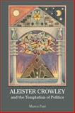 Aleister Crowley and the Temptation of Politics, Pasi, Marco, 1844656969