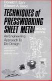 Techniques of Pressworking Sheet Metal : An Engineering Approach to Die Design, Eary, Donald F. and Reed, Edward A., 0139006966