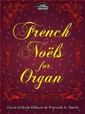 French Noels for Organ, Louis-Claude Daquin and Frances A. Davis, 0486296962