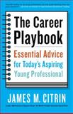 The Career Playbook, James M. Citrin and Katharine Ashforth, 0553446967
