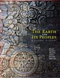The Earth and Its Peoples : A Global History, Volume II: Since 1500, Bulliet, Richard and Crossley, Pamela, 1285436962