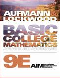 Basic College Mathematics : An Applied Approach, Aufmann, Richard N. and Lockwood, Joanne, 1439046964