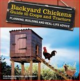 Backyard Chickens' Guide to Coops and Tractors, Members of Backyard Chickens.com Staff, 1440316961
