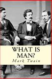 What Is Man?, Mark Twain, 1500496960