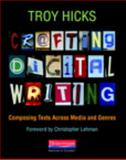 Crafting Digital Writing, Troy Hicks, 0325046964