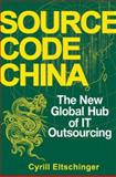 Source Code China : The New Global Hub of IT (Information Technology) Outsourcing, Eltschinger, Cyrill, 0470106964