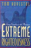 Extreme Righteousness, Tom Hovestol, 0802466966