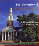 The University of Kentucky : A Pictorial History, Cone, Carl B., 0813116961