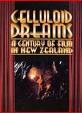 Celluloid Dreams : A Century of Film in New Zealand, , 0908876963