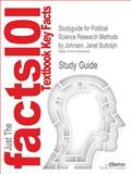 Studyguide for Political Science Research Methods by Janet Buttolph Johnson, Isbn 9781452218885, Cram101 Textbook Reviews and Janet Buttolph Johnson, 1478406968