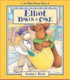 Elliot Bakes a Cake, Andrea Beck, 1550746960