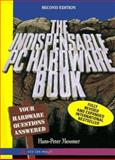 The Indispensable PC Hardware Book : Your Hardware Questions Answered, Messmer, Hans-Peter, 0201876973