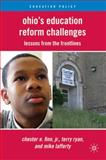 Ohio's Education Reform Challenges : Lessons from the Frontlines, Finn, Chester E., Jr. and Ryan, Terry, 0230106978