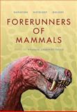 Forerunners of Mammals : Radiation - Histology - Biology, , 0253356970