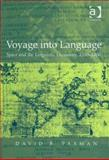 Voyage into Language : Space and the Linguistic Encounter, 1500-1800, Paxman, David B., 075460697X