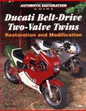 Ducati Belt-Drive Two-Valve Twins Restoration and Modification, Falloon, Ian R. H., 0760306974