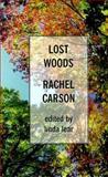 Lost Woods, Rachel Carson, 0786216972