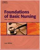 Foundations of Basic Nursing, White, Lois and Coward, Brandy, 1401826970