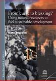 From Curse to Blessing : Using Natural Resources to Fuel Sustainable Development, , 1405196971