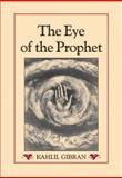 The Eye of the Prophet, Khalil Gibran, 1556436971