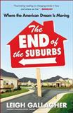 The End of the Suburbs, Leigh Gallagher, 1591846978