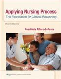 Applying Nursing Process : The Foundation for Clinical Reasoning, Alfaro-LeFevre, Rosalinda, 1609136977