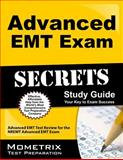 Advanced EMT Exam Secrets Study Guide : Advanced EMT Test Review for the NREMT Advanced EMT Exam, EMT Exam Secrets Test Prep Team, 1627336974