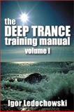 Deep Trance Training Manual, Igor Ledochowski, 1899836977