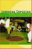 Learning Capoeira : Lessons in Cunning from an Afro-Brazilian Art, Downey, Greg, 0195176979