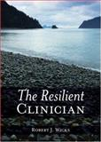The Resilient Clinician 1st Edition