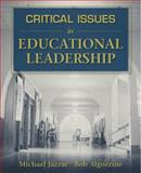 Critical Issues in Educational Leadership, Michael Jazzar and Bob Algozzine, 0205446973