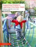 Supporting Children's Learning in the Early Years, Miller, Linda and Cable, Carrie, 0415496977