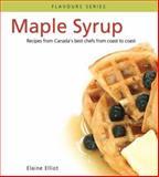 Maple Syrup, Elaine Elliot, 088780697X