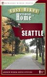 Easy Hikes Close to Home: Seattle, Andrew Weber and Bryce Stevens, 0897326970