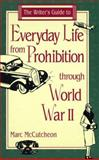Everyday Life from Prohibition to World War II, Marc McCutcheon, 0898796970