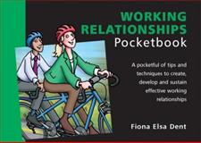 Working Relationships Pocketbook, Dent, Fiona, 190377697X