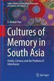 Cultures of Memory in South Asia : Orality, Literacy and the Problem of Inheritance, Rao, D. Venkat, 8132216970