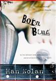 Born Blue, Han Nolan, 0152046976