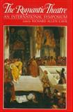 The Romantic Theatre, Richard Allen Cave, 0389206970