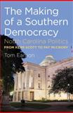 The Making of a Southern Democracy, Tom Eamon, 1469606976