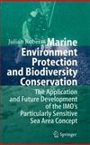 Marine Environment Protection and Biodiversity Conservation : The Application and Future Development of the IMO's Particularly Sensitive Sea Area Concept, Roberts, Julian, 3540376976
