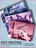 City Politics : The Political Economy of Urban America, Judd, Dennis R. and Swanstrom, Todd, 0205736971